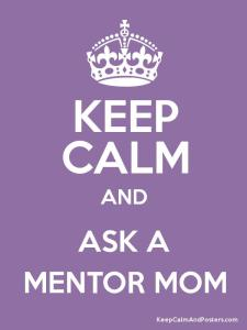 keep calm mentor mom