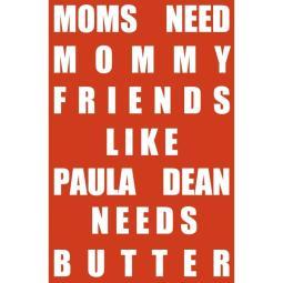 moms-need-Paula Dean